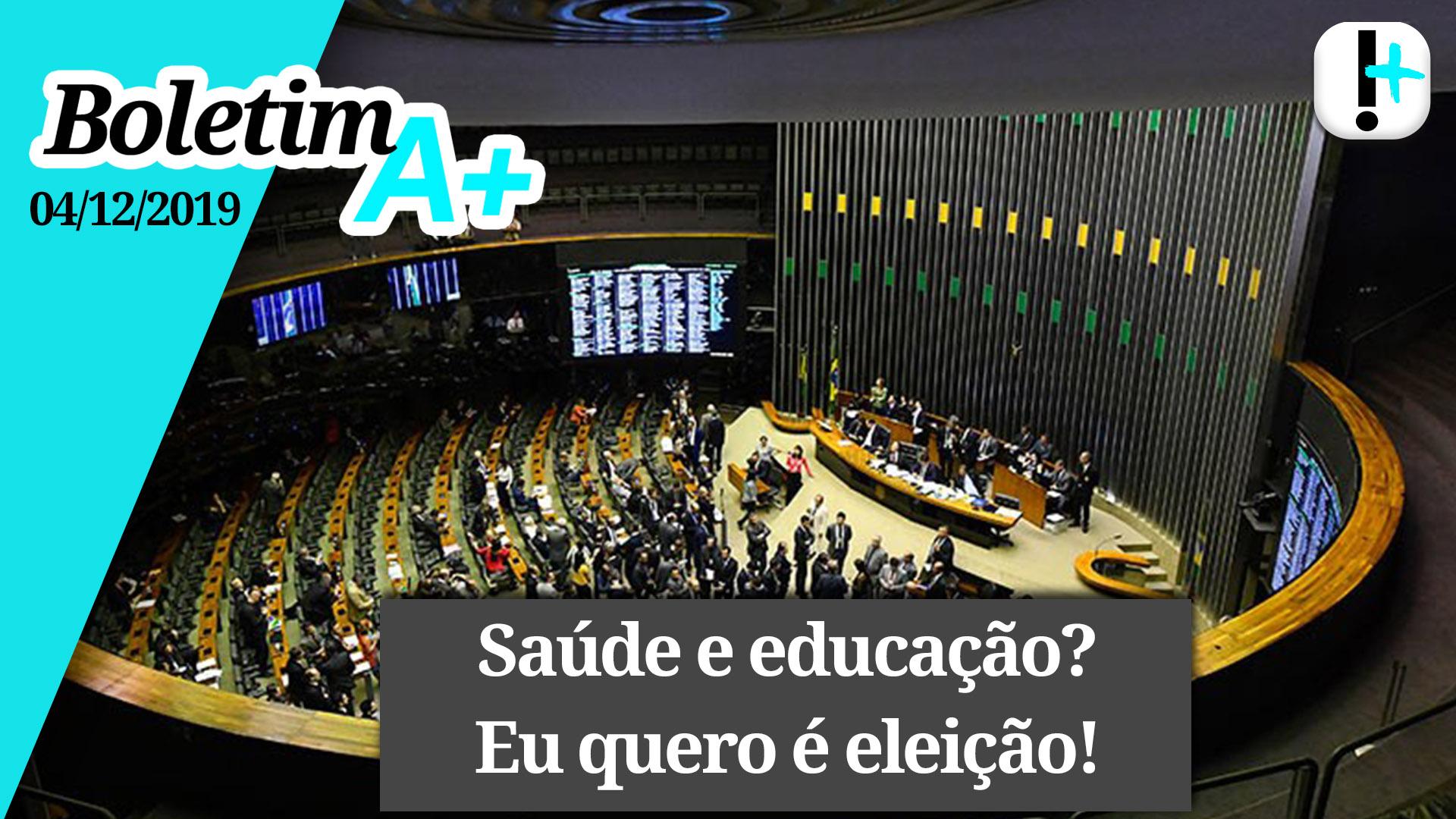 Boletim A+: saúde e educação? Eu quero eleição!
