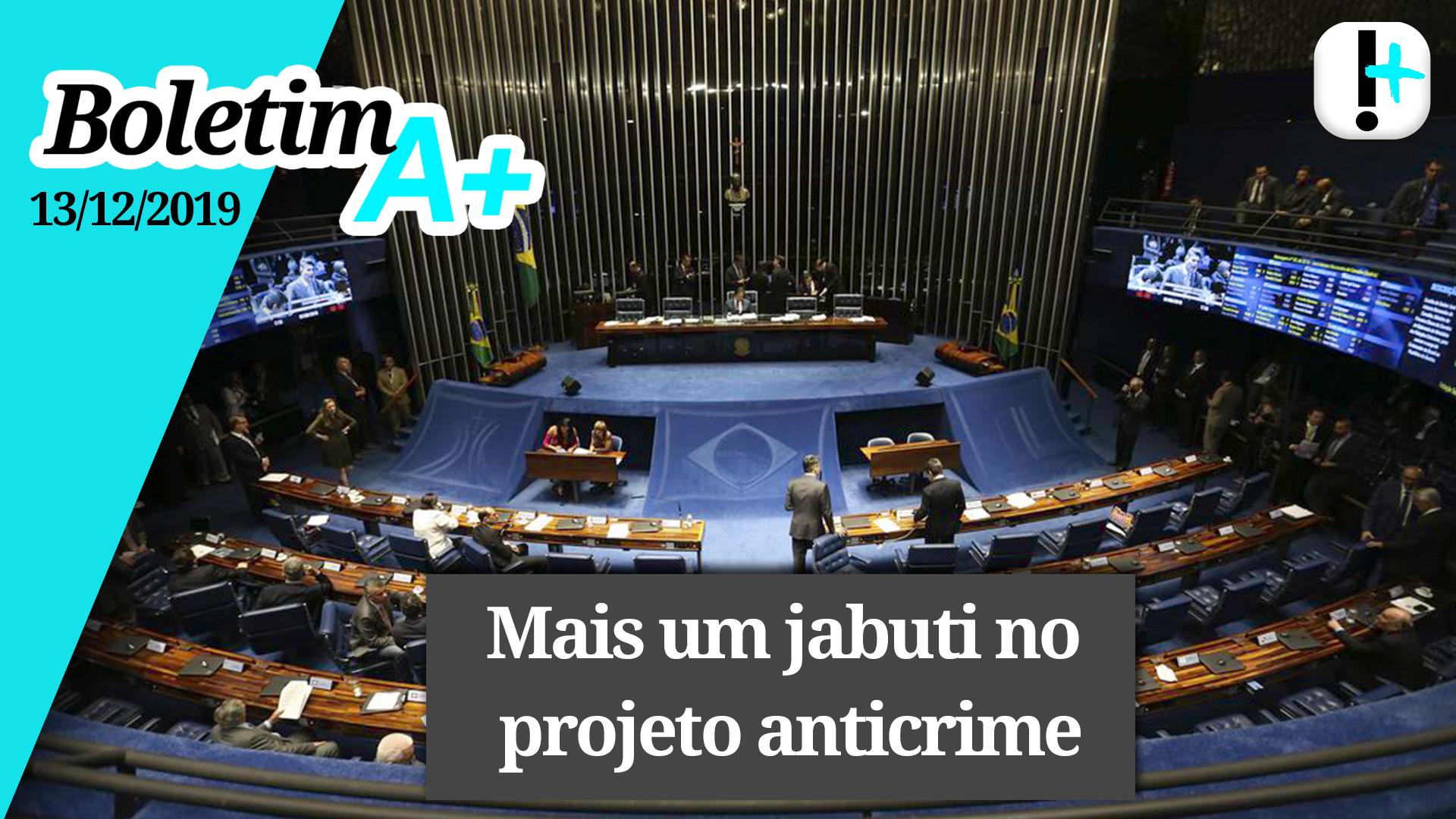 Boletim A+: mais um jabuti no projeto anticrime