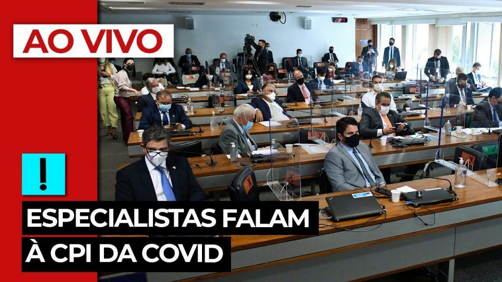 AO VIVO: Especialistas falam à CPI da Covid